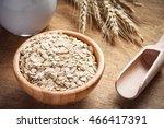 rolled oats  oat flakes   milk... | Shutterstock . vector #466417391