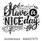 have a nice day. hand drawn... | Shutterstock .eps vector #466427375