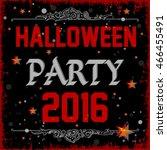 happy halloween party 2016... | Shutterstock .eps vector #466455491