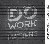 hand drawn lettering slogan on... | Shutterstock .eps vector #466588469