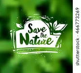 save the nature lettering hand... | Shutterstock .eps vector #466773269