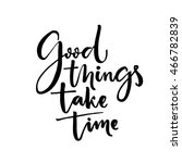 good things take time.... | Shutterstock .eps vector #466782839