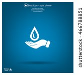 hand holds water drop symbol.    Shutterstock .eps vector #466788851
