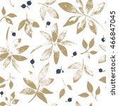 seamless pattern of  leaves and ... | Shutterstock .eps vector #466847045