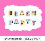 beach party fun lettering ... | Shutterstock .eps vector #466964474