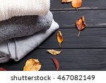cozy sweaters and autumn leaves ... | Shutterstock . vector #467082149