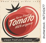 tomatoes retro ad design with... | Shutterstock .eps vector #467142677