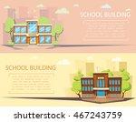 school building . cartoon and... | Shutterstock .eps vector #467243759