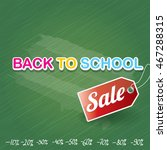 welcome back to school sale... | Shutterstock .eps vector #467288315