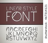 linear font   simple and...   Shutterstock . vector #467314121