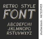 vintage label font. retro... | Shutterstock . vector #467319455
