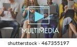 multimedia communication...   Shutterstock . vector #467355197