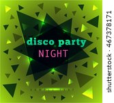 abstract disco party night... | Shutterstock .eps vector #467378171
