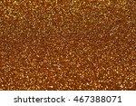 gold copper glitter texture...   Shutterstock . vector #467388071