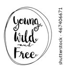 young wild and free with border ... | Shutterstock .eps vector #467406671