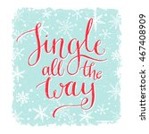 jingle all the way. christmas... | Shutterstock .eps vector #467408909