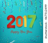 happy new year 2017 background. ... | Shutterstock . vector #467512499