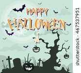 happy halloween text with... | Shutterstock .eps vector #467537951