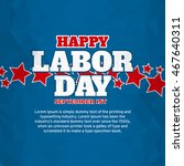 american happy labor day over... | Shutterstock .eps vector #467640311