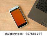 smart phone with blank mobile.... | Shutterstock . vector #467688194