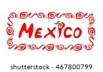 mexico lettering | Shutterstock . vector #467800799