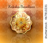 beautiful creative rakhi on... | Shutterstock .eps vector #467813231