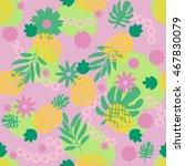 cute tropical seamless pattern... | Shutterstock .eps vector #467830079