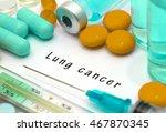 lung cancer   diagnosis written ... | Shutterstock . vector #467870345