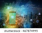 smart phone and smart city ... | Shutterstock . vector #467874995
