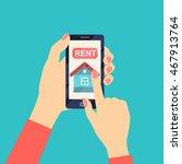 rent house on smartphone screen....   Shutterstock .eps vector #467913764
