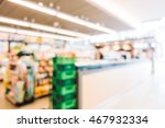 abstract blur supermarket and... | Shutterstock . vector #467932334