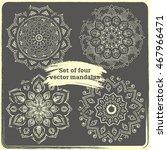 set of 4 hand drawn mandalas....   Shutterstock .eps vector #467966471