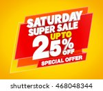 saturday super sale up to 25  ... | Shutterstock . vector #468048344