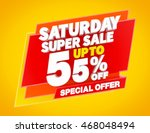 saturday super sale up to 55  ... | Shutterstock . vector #468048494