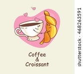 coffee and croissant  love... | Shutterstock .eps vector #468263591