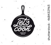lets cook something special.... | Shutterstock .eps vector #468432965