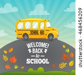 yellow school bus and text.... | Shutterstock .eps vector #468456209