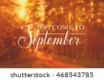 welcome to september. blurred... | Shutterstock .eps vector #468543785