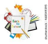 back to school theme. school... | Shutterstock .eps vector #468549395