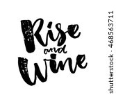 rise and wine. funny saiyng... | Shutterstock .eps vector #468563711