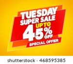 tuesday super sale up to 45  ... | Shutterstock . vector #468595385
