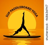 stand up paddleboard yoga....   Shutterstock .eps vector #468636947