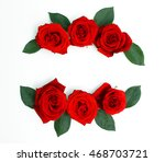Stock photo frame of roses with green leaves isolated on white background 468703721