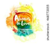alwaws in love lettering at... | Shutterstock .eps vector #468772055