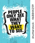 people only see what they want... | Shutterstock .eps vector #468844259