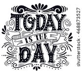today is the day. motivational... | Shutterstock .eps vector #468873527