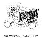 pow    comic speech bubble ... | Shutterstock .eps vector #468927149