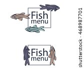 logotype for the fish menu. | Shutterstock .eps vector #468987701