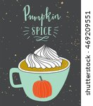 autumn card. pumpkin spice.... | Shutterstock .eps vector #469209551