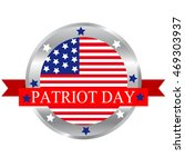 patriot day button badge... | Shutterstock .eps vector #469303937